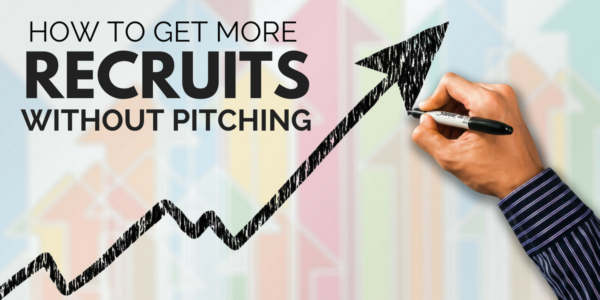 How To Get More Recruits Without Pitching