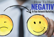 How To Handle Negativity In Your Network Marketing Business